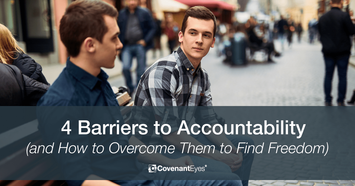 4 Barriers to Accountability (and How to Overcome Them to Find Freedom)
