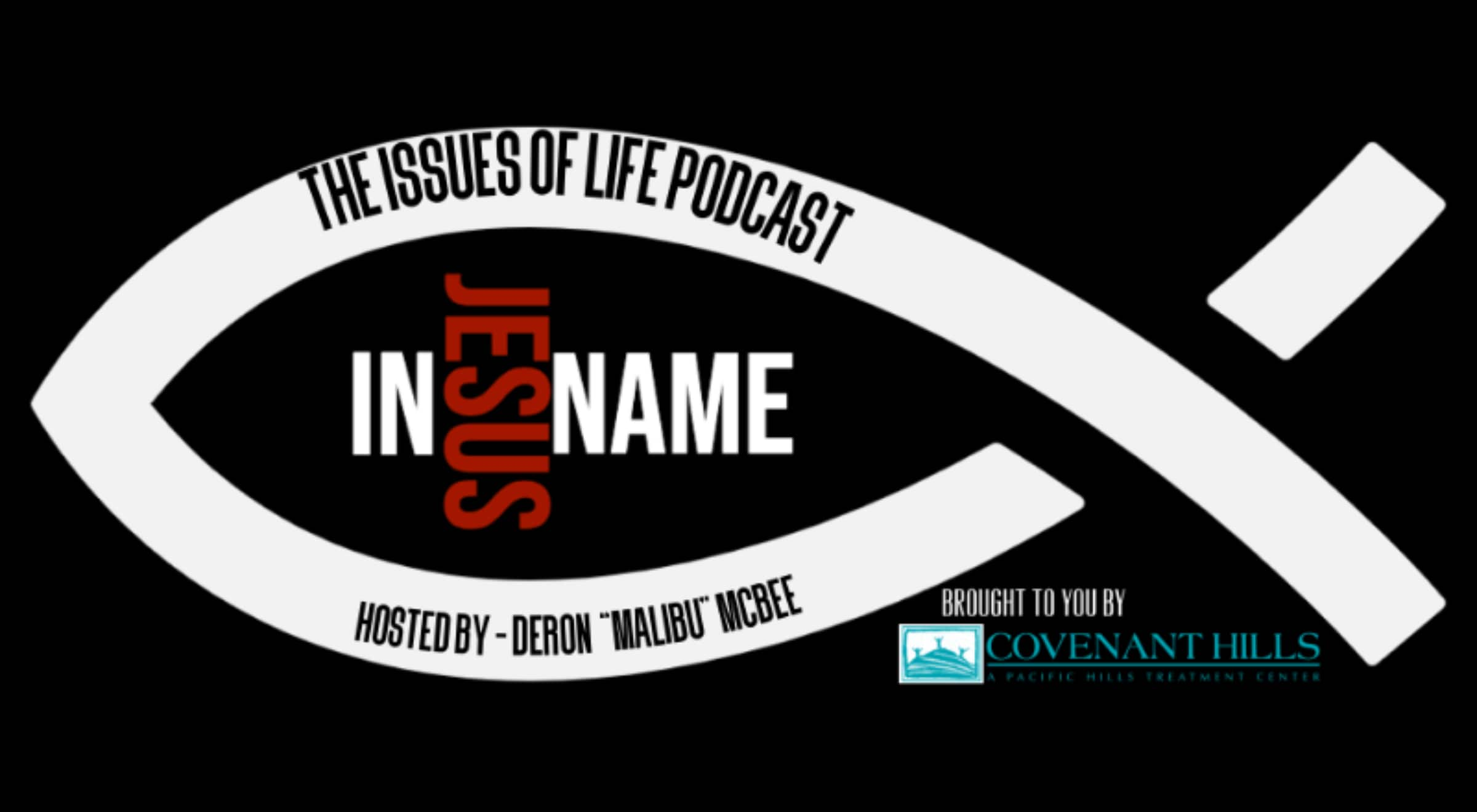 Issues of life rehab podcast