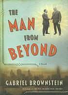 The man from beyond : a novel