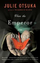 When the Emperor was Divine: A Novel