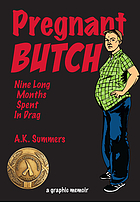 Pregnant butch : nine long months spent in drag