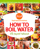 How to boil water : life beyond takeout.