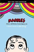 Marbles : mania, depression, Michelangelo, & me : a graphic memoir