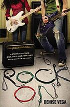 Rock on : a story of guitars, gigs, girls, and a brother (not necessarily in that order)
