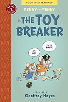 Benny and Penny in The toy breaker : a Toon Book