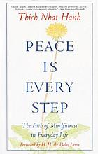 Peace is every step : the path of mindfulness in everyday life