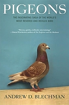 Pigeons : the fascinating saga of the world's most revered and reviled bird