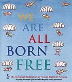 We are all born free : the Universal Declaration of Human Rights in pictures