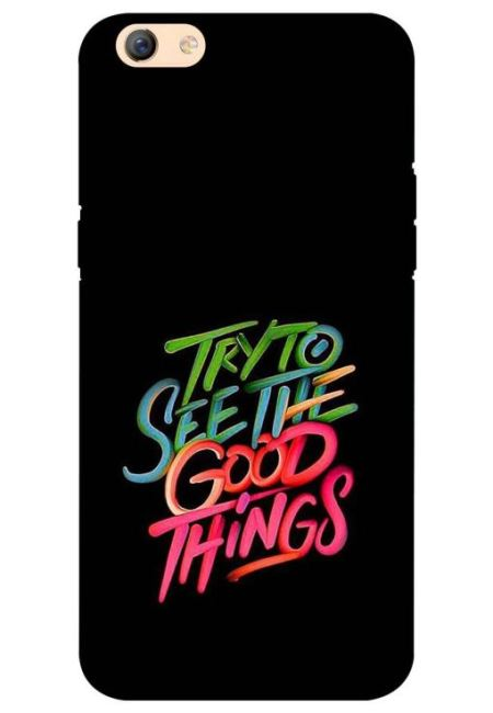 Try To See The Good Things Mobile Cover For Oppo F3 Plus