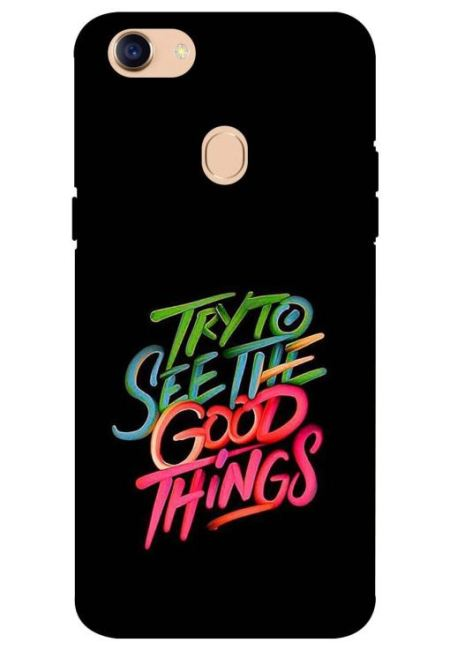 Try To See The Good Things Mobile Cover For Oppo F5
