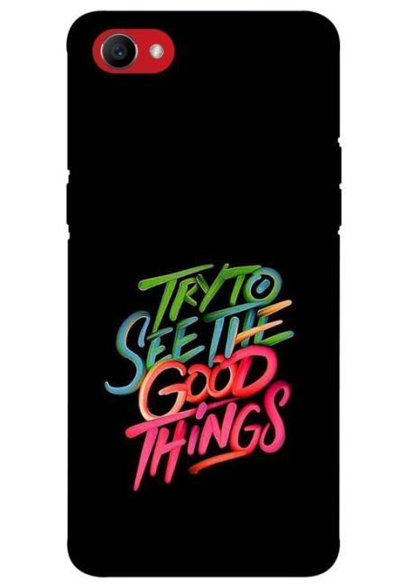 Try To See The Good Things Mobile Cover For Oppo F7 Youth