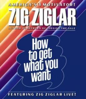 How To Get What You Want audio book by Zig Ziglar