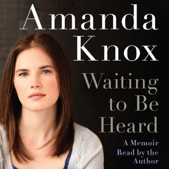 Cover artwork of Amanda Knox's Waiting to Be Heard: A Memoir, Read by the Author