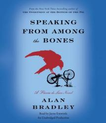 Speaking From Among the Bones audio book by Alan Bradley