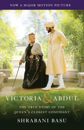 Victoria & Abdul (Movie Tie-in): The True Story of the Queen's Closest Confidant, Shrabani Basu