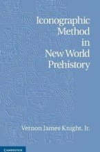 Iconographic Method in New World Prehistory by Jim Knight