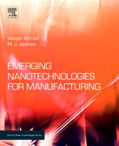 Emerging Nanotechnologies for Manufacturing, 1st Edition,Waqar Ahmed,M. J. Jackson,ISBN9780815515838