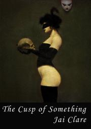 Cover of: The Cusp of Something by Jai Clare