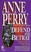 Defend and Betray (William Monk Novels)