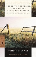 Where the Bluebird Sings to the Lemonade Springs: Living and Writing in the West (Modern Library Classics) Cover