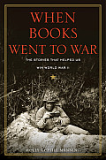 When Books Went to War: The Stories That Helped Us Win World War II Cover