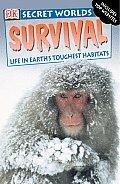 Survival: Life in Earth's Toughest Habitats (DK Secret Worlds) Cover
