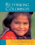 Rethinking Columbus: The Next 500 Years: Resources for Teaching about the Impact of the Arrival of Columbus in the Americas Cover