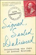 Signed, Sealed, Delivered: Celebrating the Joys of Letter Writing Cover