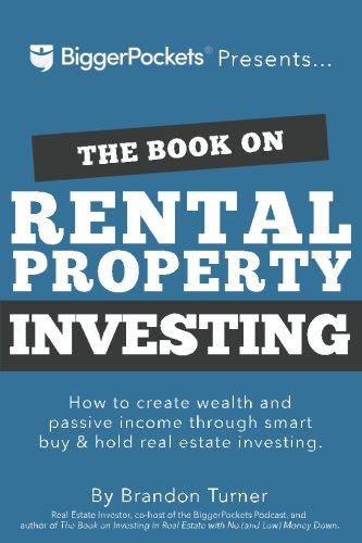 The Book on Rental Property Investing: How to Create Wealth and Passive  Income Through Intelligent Buy & Hold Real Estate Investing! | Turner,  Brandon R | download