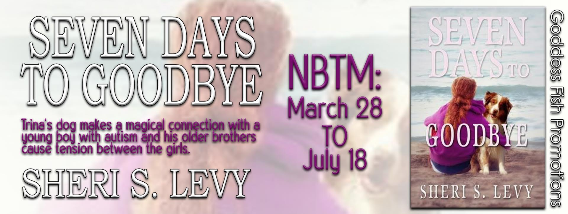Goddess Fish Promotions Guest Post: Seven Days To Goodbye & Starting Over by Sheri S. Levy
