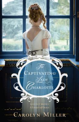 Kregel Blog Tour Review: The Captivating Lady Charlotte by Carolyn Miller