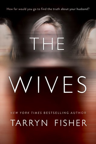 ARC Review: The Wives by Tarryn Fisher