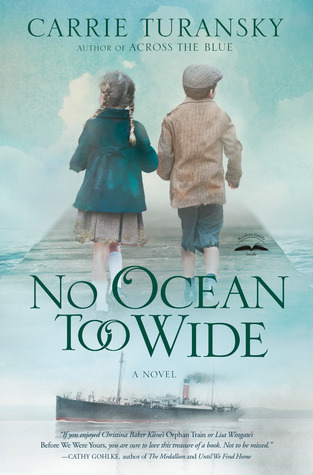 ARC Review: No Ocean Too Wide by Carrie Turansky