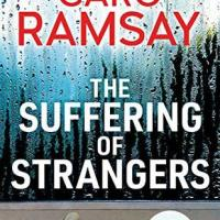 Review:The Suffering Of Strangers by Caro Ramsay