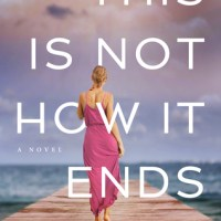 Suzy Approved Book Tour Review: This Is Not How It Ends by Rochelle Weinstein