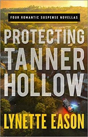 Book Review: Protecting Tanner Hollow by Lynette Eason