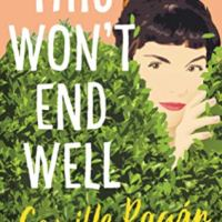 Suzy Approved Book Tours Review: This Won't End Well by Camille Pagan