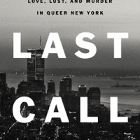 Review:Last Call: A True Story of Love, Lust, and Murder in Queer New York by Elon Green