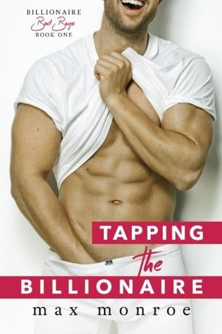 Review: Tapping The Billionaire by Max Monroe