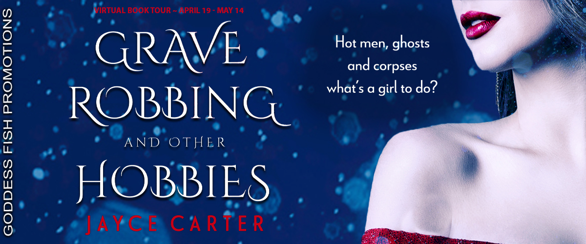Goddess Fish Promotions VBT: Grave Robbing And Other Hobbies by Jayce Carter