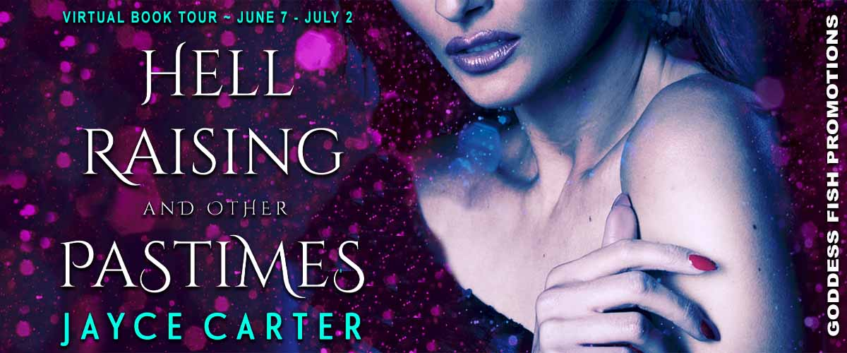 Goddess Fish Promotions VBT: Hell Raising And Other Pastimes by Jayce Carter