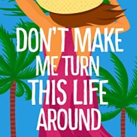 Suzy Approved Book Tour Review: Don't Make Me Turn This Life Around by Camille Pagan
