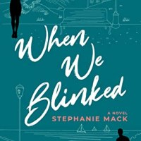 Suzy Approved Book Tours Review: When We Blinked by Stephanie Mack