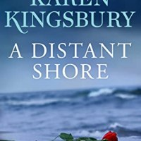 Netgalley Review: A Distant Shore by Karen Kingsbury