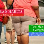 HOW THESE 4 BAD HABITS AFFECTS YOUR HEALTH AND LIFE