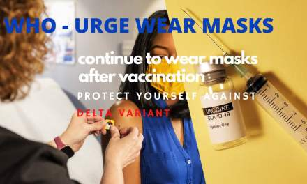 WHO RECOMMENDS MASKS FOR VACCINATED PEOPLE | COVID-19 DELTA VARIANT