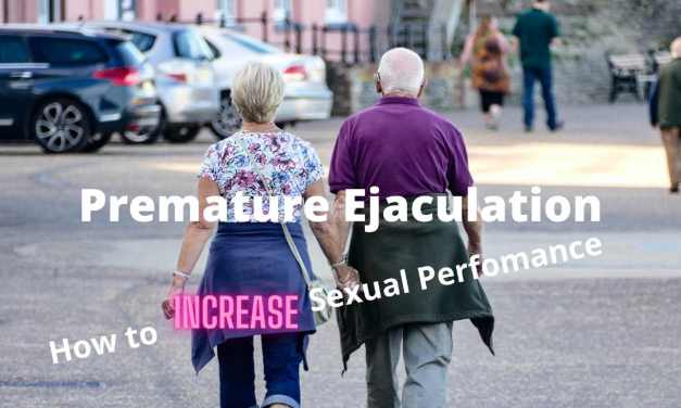 How To Increase Sexual Performance | Premature Ejaculation a Problem