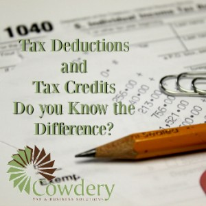 Tax Deductions and Tax Credits do You Know the Difference? | CowderyTax.com
