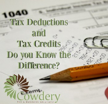 Tax Deductions and Credits Do you Know the Difference?