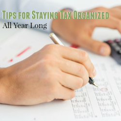 Tips for Staying Tax Organized All Year Long